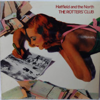 Hatfield & The North - The Rotters' Club