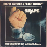 Korner, A. & Peter Thorup - Snape/Accidentally Borne In New…