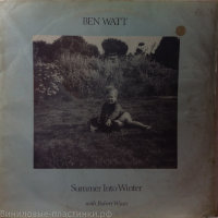 Wyatt, Robert & Watt, Ben - Summer Into Wnter