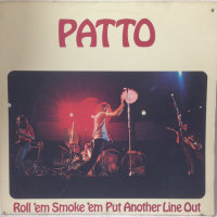 Patto - Roll'Em Smoke 'Em Put Another Line Out