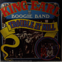 King Earl Boogie Band - Trouble At Mill