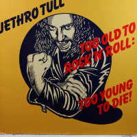 Jethro Tull - Too Old To Rocki'N'Roll: Too Young To Die!